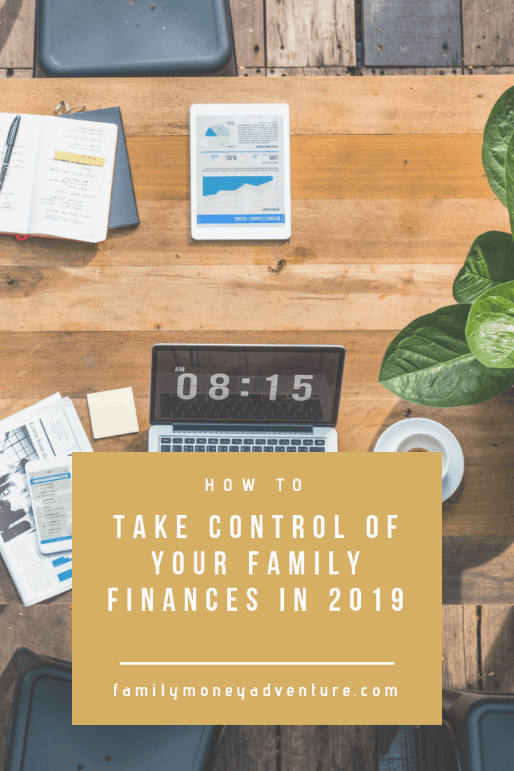 How to Take Control of your Family's Finances in 2019