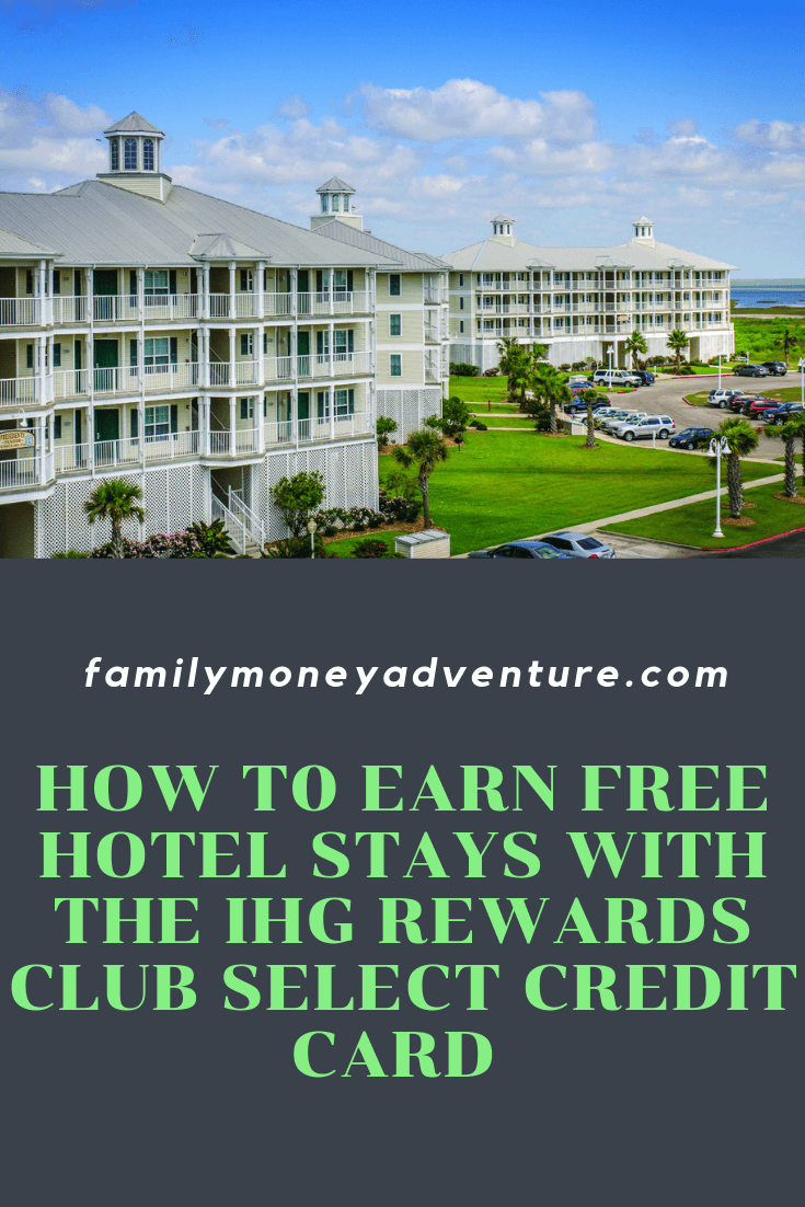 Learn how to earn free hotel stays at IHG resorts worldwide by using your IHG Rewards Club Select Credit Card to earn points.