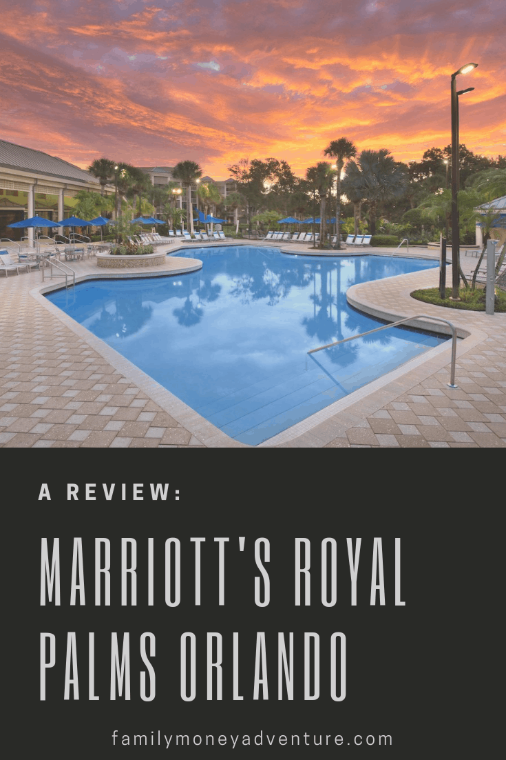 Our Review of Marriott\'s Royal Palms Resort in Orlando, Florida. This resort is a great spot for families planning a Walt Disney or Universal Studios vacation.