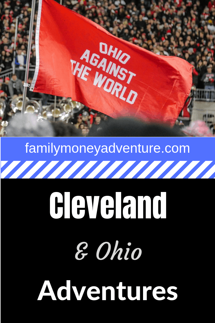 Our addition of spotlighting Cleveland and Ohio on our website familymoneyadventure.com