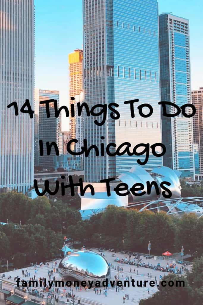 Check out our list of 14 Things to do in Chicago with Teens.