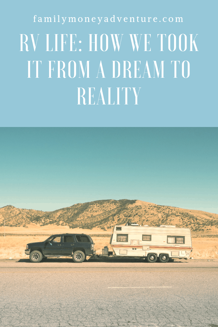 RV Life: How We Took it from A Dream to Reality