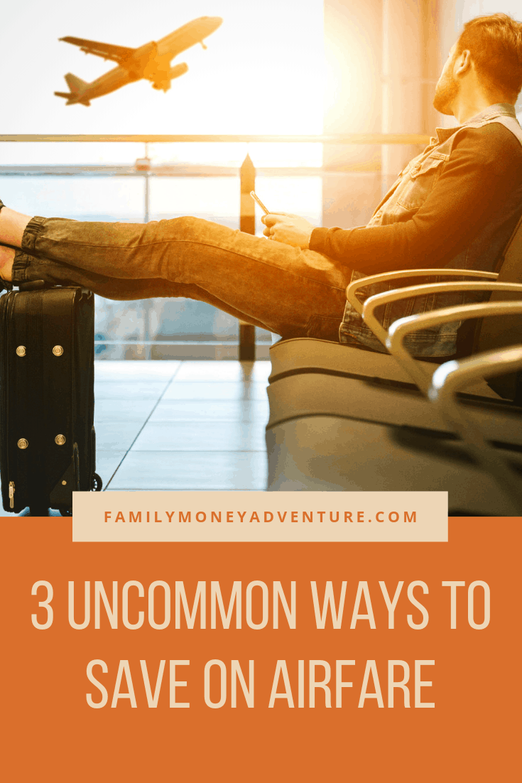 3 Uncommon Ways to Save on Airfare