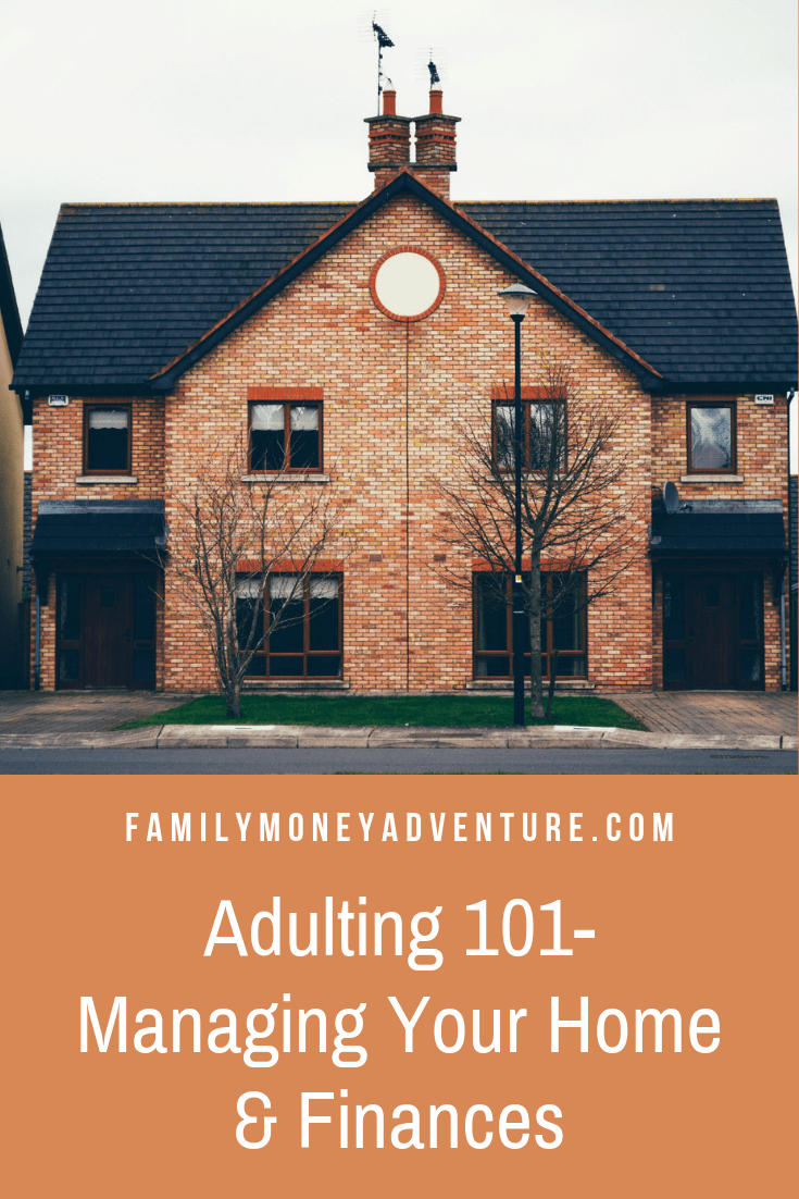 Adulting 101: How to Manage your Home and Finances.