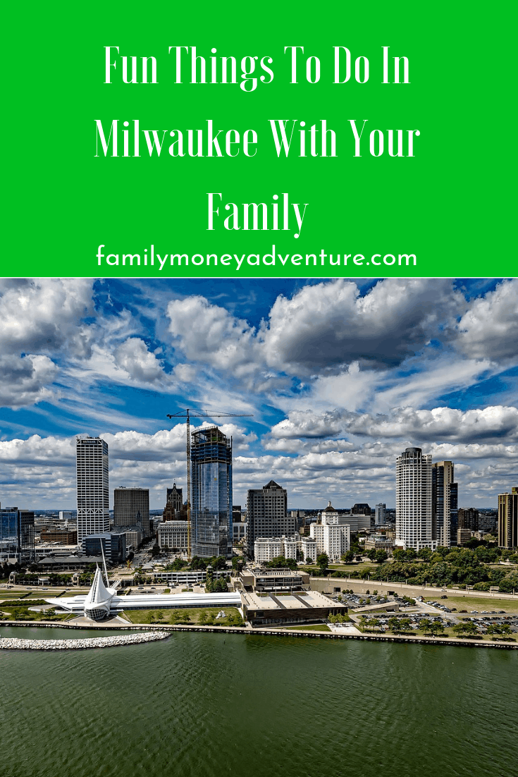 Fun Things to Do in Milwaukee With Your Family